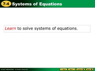 Learn  to solve systems of equations .