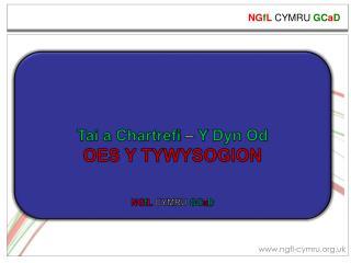 Tai a  Chartrefi –  Y  Dyn Od OES Y TYWYSOGION NG f L  CYMRU  GC a D