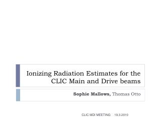 Ionizing Radiation Estimates for the CLIC Main and Drive beams