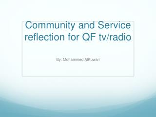 Community and Service reflection for QF  tv /radio