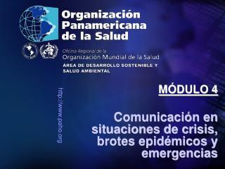 Comunicación en situaciones de crisis, brotes epidémicos y emergencias