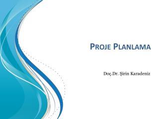 Proje Planlama