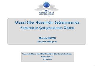 Savunmada Bilişim, Ulusal Bilgi Güvenliği ve Siber Savaşlar Konferansı Bilişim Zirvesi'12