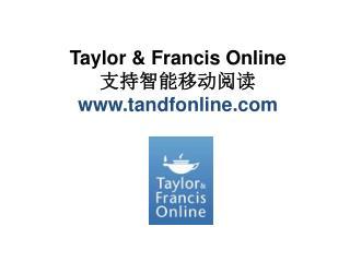 Taylor & Francis Online 支持智能移动阅 读 tandfonline