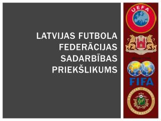 Latvijas futbola federācijas sadarbības priekšlikums