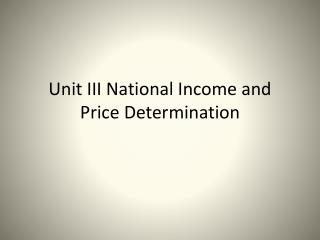 Unit III National Income and Price Determination