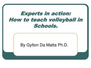 Experts in action:  How to teach volleyball in Schools.