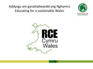 Addysgu  am  gynaliadwyedd yng Nghymru Educating for a sustainable Wales
