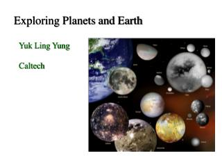 Exploring Planets and  Earth
