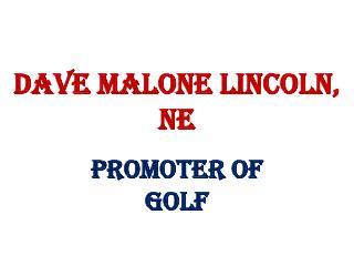 Dave Malone Lincoln, NE