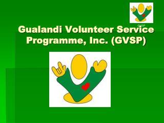 Gualandi  Volunteer Service  Programme , Inc. (GVSP)