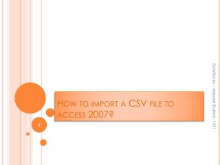 How to import a CSV file to access 2007?