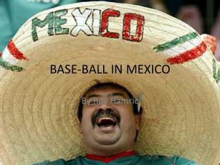 BASE-BALL IN MEXICO
