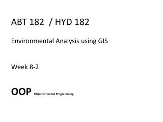 ABT 182  / HYD 182  Environmental Analysis using GIS Week  8-2