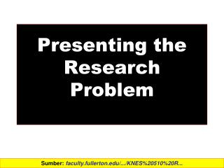 Presenting the Research  Problem