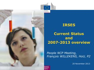IRSES Current Status  and 2007-2013 overview