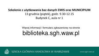 Szkolenie z użytkowania baz danych EMIS oraz MUNICIPIUM 13 grudnia (piątek), godz. 9.30-12.15