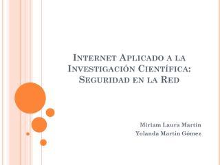 Internet Aplicado a la Investigación Científica: Seguridad en la Red