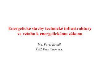 Energetické stavby technické infrastruktury ve vztahu k energetickému zákonu