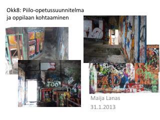 Maija Lanas 31.1.2013