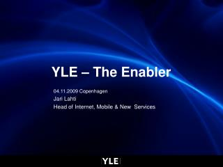 YLE – The  Enabler