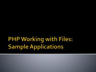 PHP Working with Files: Sample Applications