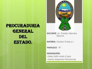 """DOCENTE:  Lic . Freddy  Aliendre Espana . MATERIA:  Gestion Publica  I. PARALELO:  """"B"""""""
