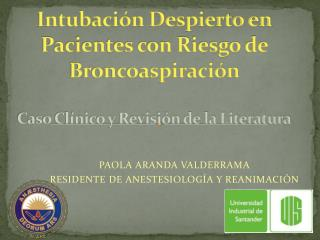 PAOLA ARANDA VALDERRAMA RESIDENTE DE ANESTESIOLOGÍA Y REANIMACIÓN