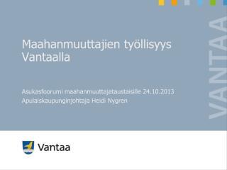 Maahanmuuttajien työllisyys Vantaalla
