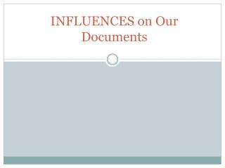 INFLUENCES on Our Documents