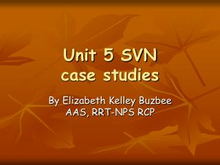 Unit 5 SVN case studies