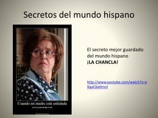 Secretos del mundo hispano