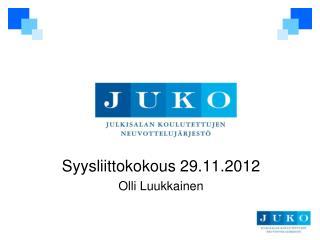 Syysliittokokous 29.11.2012 Olli Luukkainen