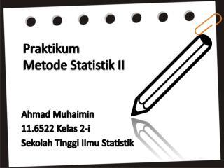 Praktikum  Metode Statistik II
