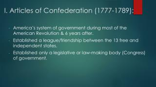I.  Articles of Confederation (1777-1789 ):