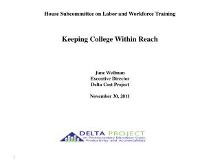 House Subcommittee on Labor and Workforce Training Keeping College Within Reach  Jane Wellman