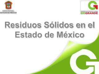 Residuos Sólidos en el  Estado de México