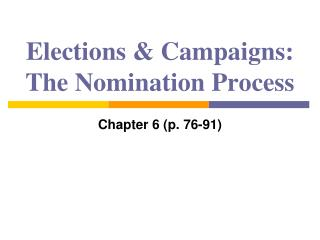 Elections & Campaigns: The Nomination Process