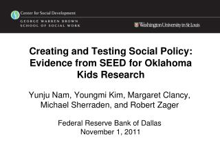 Creating and Testing Social Policy: Evidence from SEED for Oklahoma  Kids Research