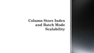 Column Store Index  and Batch Mode Scalability