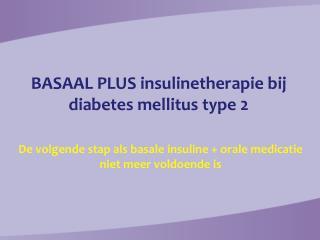 BASAAL PLUS insulinetherapie bij diabetes mellitus type 2