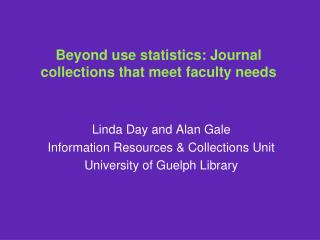 Beyond use statistics: Journal collections that meet faculty needs