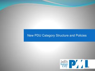 New PDU Category Structure and Policies
