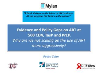 """""""A frank dialogue on the future of HIV treatment All the way from the factory to the patient"""""""