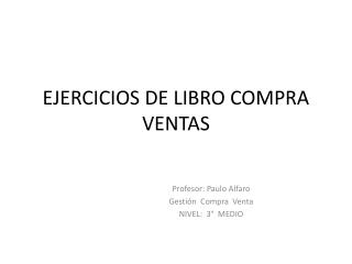 EJERCICIOS DE LIBRO COMPRA VENTAS
