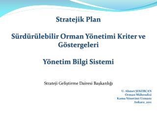 Stratejik Plan Sürdürülebilir Orman Yönetimi Kriter ve Göstergeleri  Yönetim Bilgi Sistemi