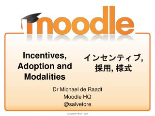 Incentives , Adoption and Modalities