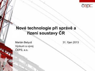 Nové technologie při správě a řízení soustavy ČR