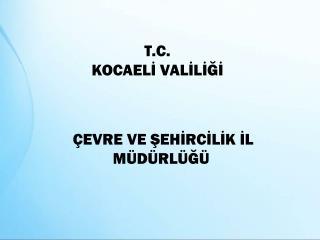 T . C . KOCAEL? VAL?L???