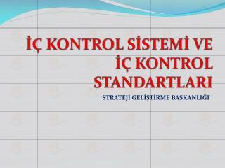 İÇ KONTROL SİSTEMİ  VE İÇ KONTROL STANDARTLARI